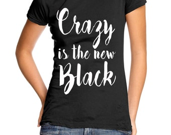Crazy Is the New Black women's t-shirt