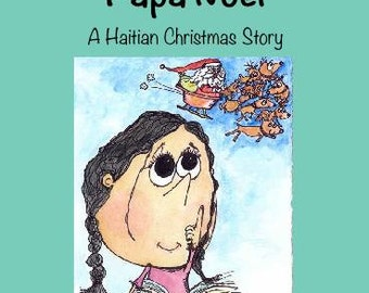 Astrid's Wish for Papa Noel: A Haitian Christmas Story