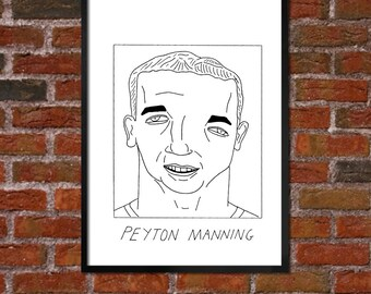 Badly Drawn Peyton Manning - Denver Broncosposter / print / artwork / wall art