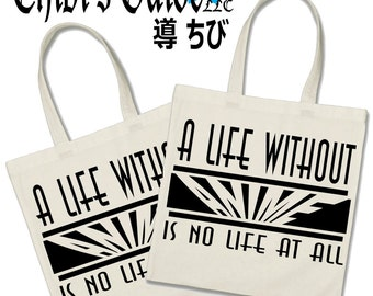 A Life Without ANIME Is No Life At All Tote Bag