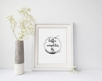 Black White Wall Art Print, Coffee Completes Me, Jerry Maguire, Printable Art, Inspirational Quote, Typography Art, Digital Print, Download