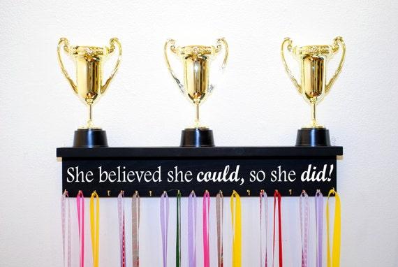 Trophy Shelf And Medal Holder She Believed She Could So She