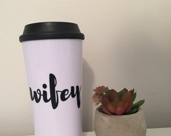 Travel Mug, Wifey Travel Coffee Mug