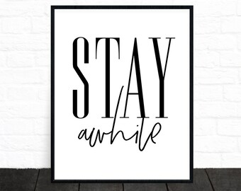 Stay Awhile Print, Quote Prints, Minimalist, Printable Poster, Typography Print, Affiche Scandinave, Black and White Wall Art, Motivational