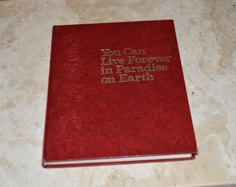"""Vintage First Edition """"You Can Live Forever in Paradise on Earth"""" Antique Hardcover Book 1982"""