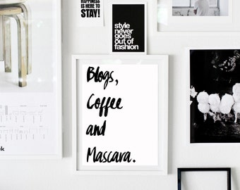 Blogs, Coffee and Mascara - Quote Print - Typography Poster - Black and White - Printable File - Downloadable art  Minimalist - Scandinavian