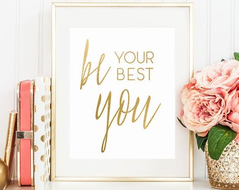 "PRINTABLE Art ""Be Your Best YOU"" Gold and White Print Inspirational Motivational Wall Art Home Office Modern Decor Typography Download 8x10"