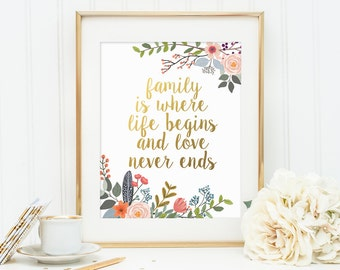 Gold Floral Print, Family is Where Life Begins and Love Never Ends, Gold Letter Print, Family Quote Wall Decor, Home Wall Decor, Wall Art