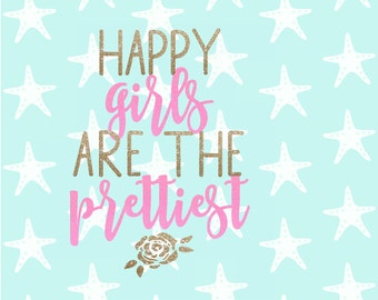 Happy Girls are The Prettiest SVG - PNG - DXF - Vector