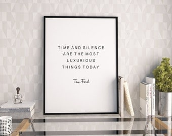 PRINTABLE Art,Time And Silence Are The Most Luxurious Things Today,TOM FORD Quote,Inspirational Quote,Office Decor,Office Desk,Home Decor