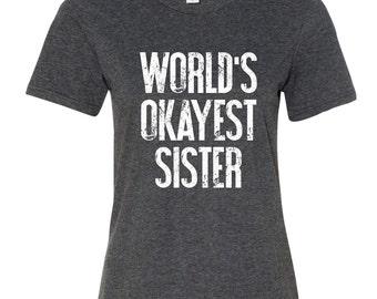 World's Okayest Sister Shirt Women shirt tee shirt short sleeve shirt GRAY