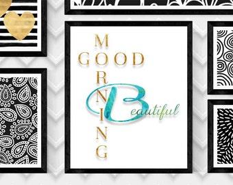 "GOOD Morning Beautiful Art Print,GOOD MORNING Beautiful Art Print,Wall Art,Typography Print,20""x24"" Digital Download Print,Digital Art"