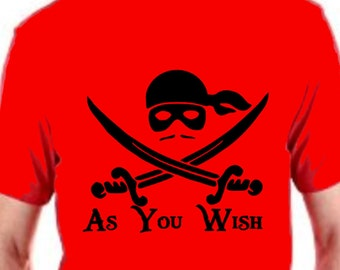 As You Wish T-shirt. Princess Bride, Cult Movie, Dread Pirate Roberts, Westley, rolling down hill,