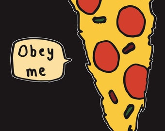 Obey Me, Coloured Pizza Print