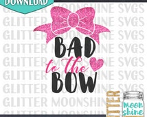Bad To The Bow svg dxf eps png Files for Cutting Machines Cameo Cricut - Girly svg, Baby svg, Toddler svg,  Cheerleading svg, Cute SVG