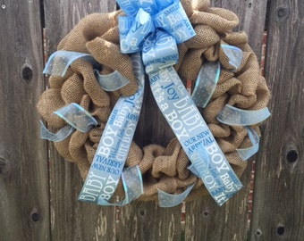 It's a boy burlap wreath (available as it's a girl also!)