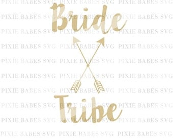 Bride Tribe SVG, Bachelorette SVG, Wedding Party SVG, Bride svg, Wedding svg, Bridal Party svg, Cricut svg, Silhouette svg, svg files