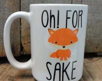 Coffee/Beverage Mug -Oh ! For Fox (F@#ks ) Sake