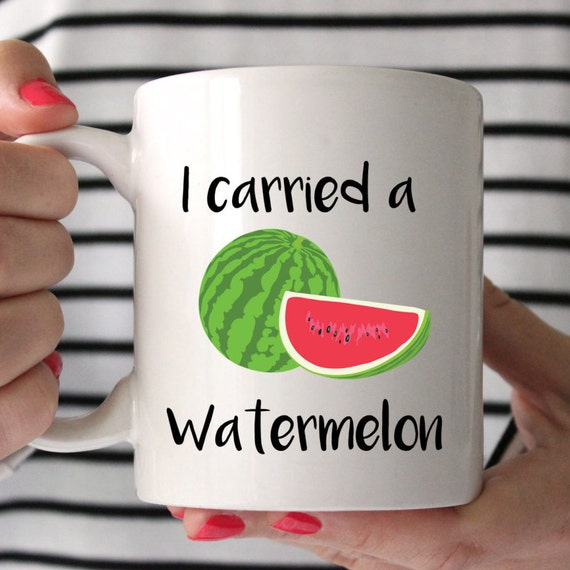 I carried a watermelon mug, lovely new mum, pregnancy quirky gift