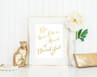 Be Your Own Kind of Beautiful Print / Gold Foil Print / Fashion Print / Dorm Decor / Dorm Print / Dressing Room Print