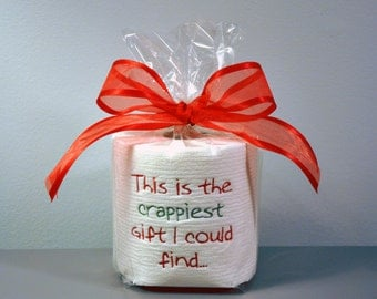 Embroidered Toilet Paper, Crappiest Gift I Could Find, Gag Gift, White Elephant Gift, Dirty Santa, Office Gift