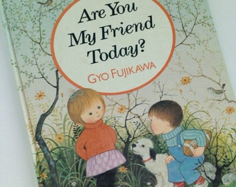 1988 Are You My Friend Today? by Gyo Fujikawa