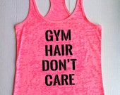 Gym Hair Don't Care Workout Tank Top Motivational Fitness Burnout Racerback Funny tshirt cardio work out Running 9 Colors 5 Sizes