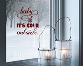 Baby It's Cold Outside Vinyl Decal, Christmas Decor, Snowflake Decal, Window Decals, Vinyl Wall Saying, Christmas Vinyl Decal, Holidays