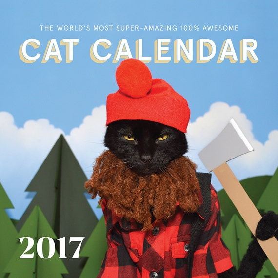 SALE - 2017 World's Most Super-Amazing 100% Awesome Cat Calendar