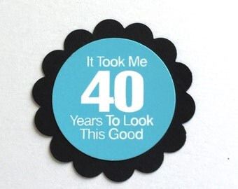 40th Birthday Favor Tags - It Took Me 40 Years to Look This Good, Set of 12, Black and Blue, READY To SHIP