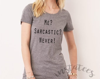 Me? Sarcastic? Never! Gray Tumblr Style Top