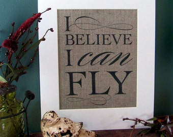I BELIEVE I can FLY - burlap art print