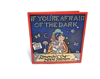 If You're Afraid of the Dark, Remember the Night Rainbow - 1979 hardcover - Green Tiger Press - 2nd hardback edition, 2nd printing