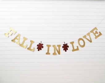 Glitter Fall In Love Banner - 5 inch Letters with Leaves - Fall Wedding Banner Bridal Shower Banner Fall Wedding Decor Wedding Reception