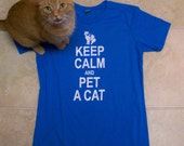 Cat shirt, Keep Calm and Pet a Cat, Womens t-shirt, funny t-shirt, cat fashion, message tee, crazy cat lady, gift for her, funny tshirt, cat