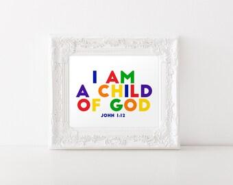 I Am A Child Of God, John 1:12,Children's Scripture Art Kid's Bible Verse,INSTANT DOWNLOAD, YOU Print,Bible Study Art, Kids Room Art