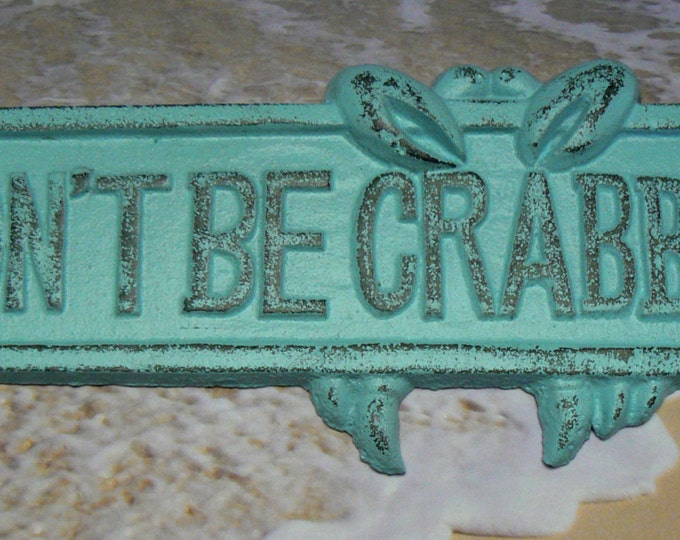 Don't Be Crabby Cast Iron Wall Sign Blue Cottage Chic Shabby Chic Nautical Beach House Home Decor
