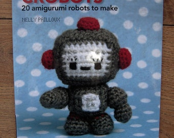 2009 crochet patterns CROBOTS 20 amigurumi robots children toy