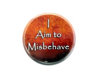 """I Aim to Misbehave Button, Geek Pinback Button, Small Badge, 1.25"""" Button - K2-2"""