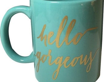 Hello Gorgeous Mug | Gold | Teal | Beautiful | Coffee | Tea | Handmade | Gift | Love | Girlfriend | Wife | Black | Bridal | Bachelorette