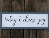 Today I choose Joy | Custom wall art | Love Sign | Vintage style sign | Inspiration Sign | Framed wood sign
