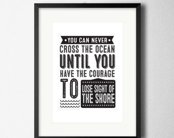 """Black & White Art Quote Digital Poster """"You can never cross the ocean until..."""" ~ Self-print PDF, Monochrome Typography"""