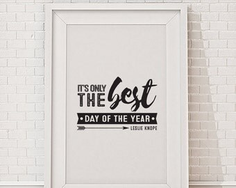 """Leslie Knope """"Best Day Of The Year"""" Printable Typographic Poster ~ Parks & Recreation ~ TV Quote Art ~ Black and White  Digital Poster"""