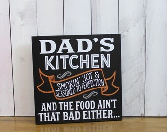 DAD's Kitchen Sign/Sign/Humorous sign/Smokin Hot/Seasoned to Perfection/Christmas/Father's Day/Male Gift/Dad/Grill/Food Sign
