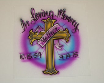 Airbrushed in Loving Memory Cross Shirt with Name & Dates size S M L XL 2X Airbrush T-Shirt