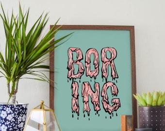 Boring - Art Print