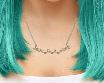 Love is a Verb Necklace - Word Jewelry - Phrase Necklace - Lyrics Jewelry