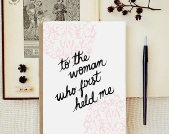 To my Mom card. Wedding day cards.  To the woman who first held me. Mother's day. WC359