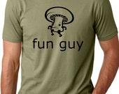 Fun guy funny T shirt screenprinted mushroom Humor Tee