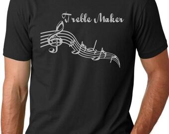 Treble maker funny T shirt screenprinted musician Humor Tee